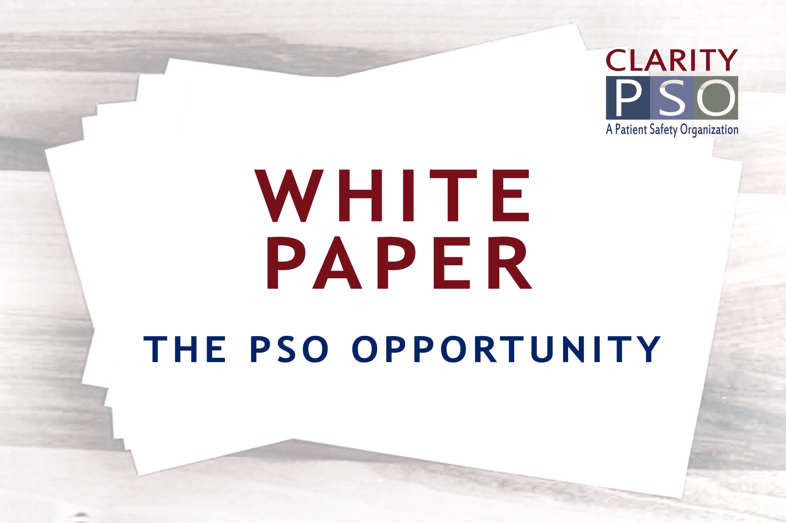 Clarity Patient Safety Organization White Paper